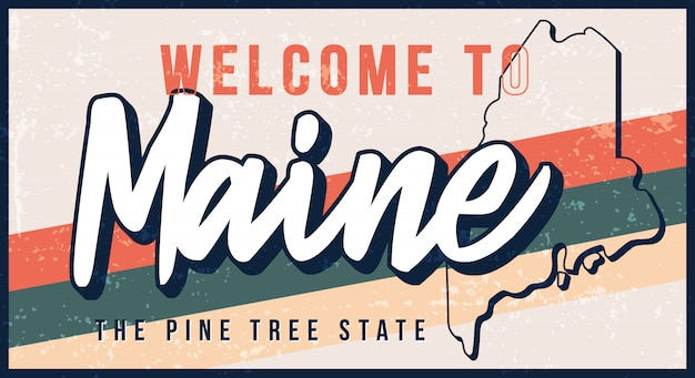Witamy w maine vintage zardzewiały metalowy znak ilustracji. mapa stanu w stylu grunge z napisem typografia wyciągnąć rękę