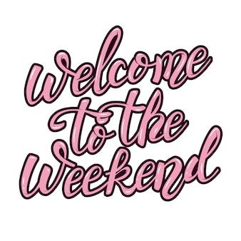 Witamy w weekend fraza litery strony. element plakatu, karty z pozdrowieniami. ilustracja.