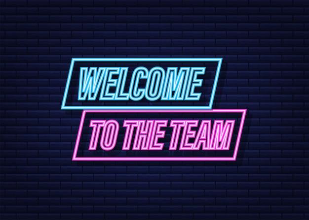 Witamy w zespole napisanym na etykiecie. neonowa ikona. znak reklamowy. czas ilustracja wektorowa.