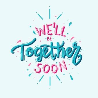 Wkrótce będziemy razem, napis i konfetti