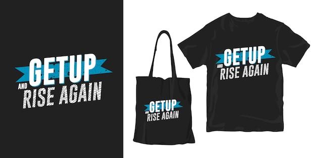 Wstań i wstań ponownie. motywacyjne cytaty typografia plakat koszulka merchandising projekt