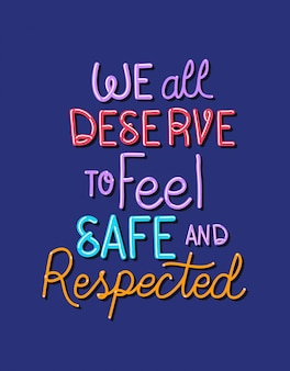 Wszyscy zasługujemy na poczucie bezpieczeństwa i szacunku dla tekstu
