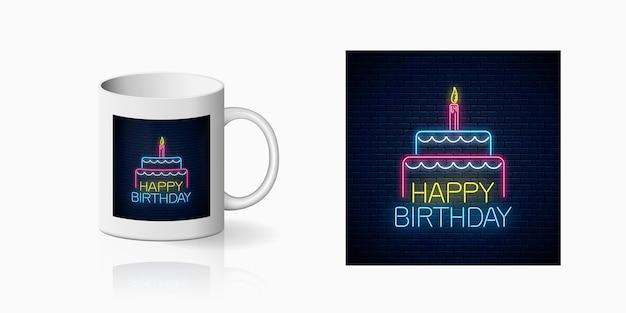 Wszystkiego najlepszego z okazji urodzin świecący neon z ciastem i nadrukiem świecy do projektowania kubka.