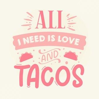 Wszystko, czego potrzebuję, to napis na dłoni z miłością i tacos premium vector design
