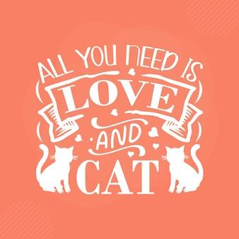 Wszystko czego potrzebujesz to miłość i kot premium cat typography vector design