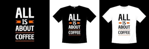 Wszystko dotyczy projektu koszulki z typografią kawy. hobby, styl życia, koszulka społeczności.