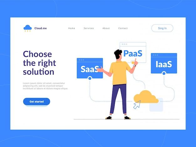 Wybierz pierwszy ekran strony docelowej właściwego rozwiązania. człowiek wybiera między usługami chmurowymi saas, paas, iaas dla biznesu. optymalizacja procesu biznesowego dla startupów, małych firm i przedsiębiorstw.