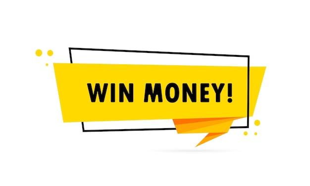 Wygrać pieniądze. baner mowy w stylu origami. plakat z tekstem wygraj pieniądze. szablon projektu naklejki.