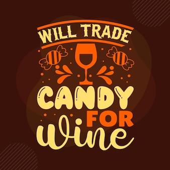 Wymieni cukierki na wino typografia szablon cytatu premium vector design
