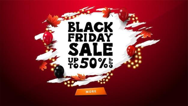 Wyprzedaż w czarny piątek, do 50% zniżki, czerwony baner rabatowy w abstrakcyjnym białym kształcie, ozdobiony girlandą z dużą czarną ofertą, czerwono-czarnymi balonami i liśćmi klonu