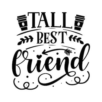 Wysoki najlepszy przyjaciel unikalny element typografii premium vector design