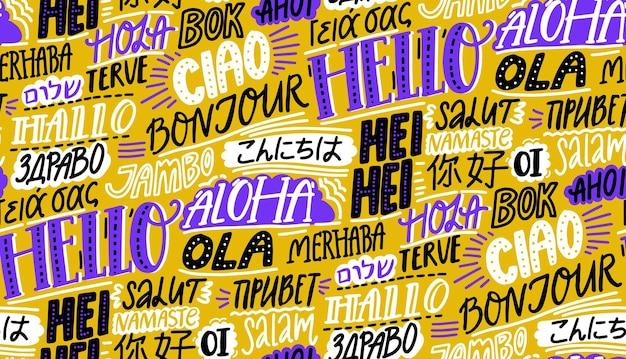 Wzór języków. słowo hello w języku angielskim, hiszpańskim hola, francuskim bonjur. międzynarodowe tło z chińskim nihao, hawajskimi aloha, rosyjskim ligutem. tekstura tapeta wektor.
