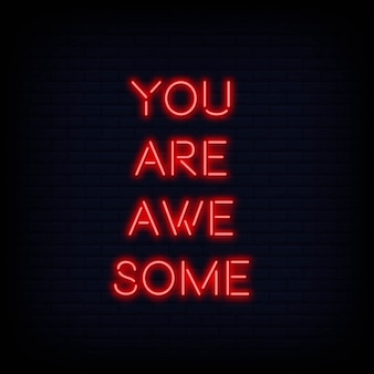 You are awesome neon text