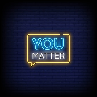 You matter neon signs style text