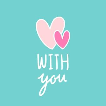 Z tobą i dwoma sercami wektorowymi