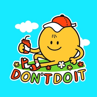 Zabawny ładny uśmiech szczęśliwy twarz chłodzenie. nie rób tego sloganem cytat. ilustracja wektorowa stylu cartoon linii kawaii. śliczna uśmiechnięta twarz, leniwy styl życia nadruk na koszulkę, plakat, koncepcję karty