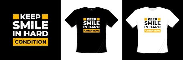 Zachować uśmiech w twardym stanie motywacyjne cytaty projekt koszulki inspirująca typografia koszula cytat z życia