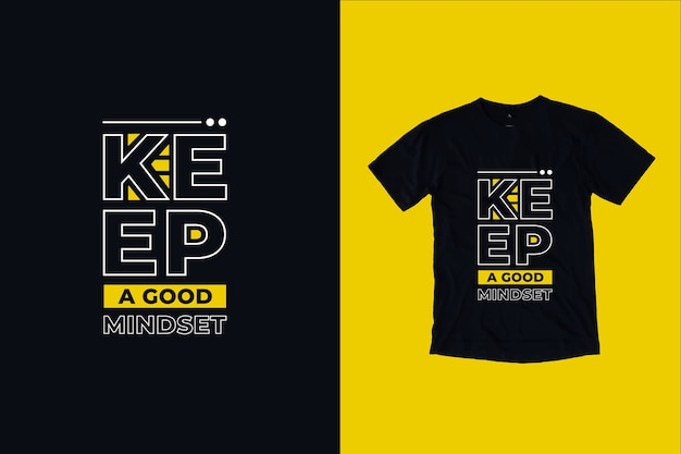 Zachowaj dobry sposób myślenia cytaty projekt koszulki