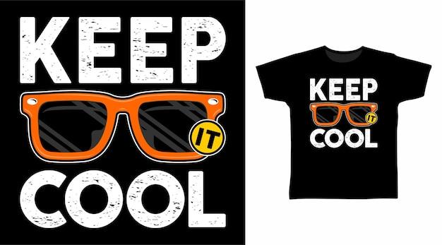 Zachowaj fajny projekt koszulki typograficznej