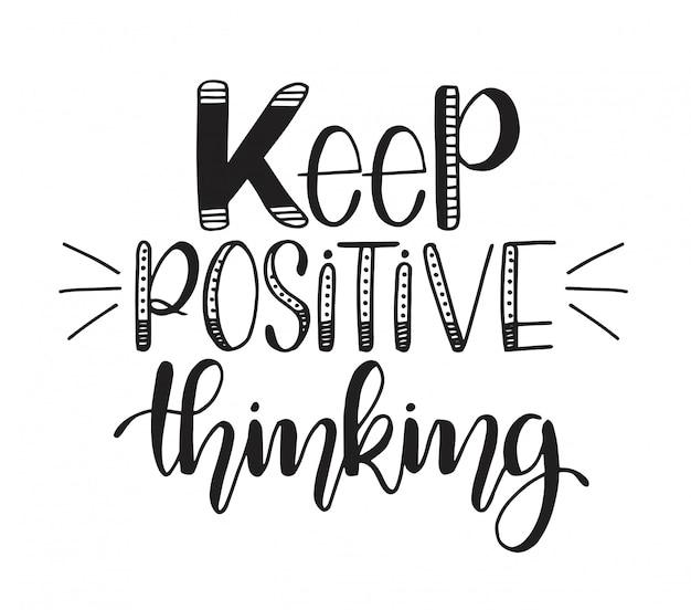 Zachowaj pozytywne myślenie, motywujące cytaty, plakaty, inspirujący tekst, kaligrafia