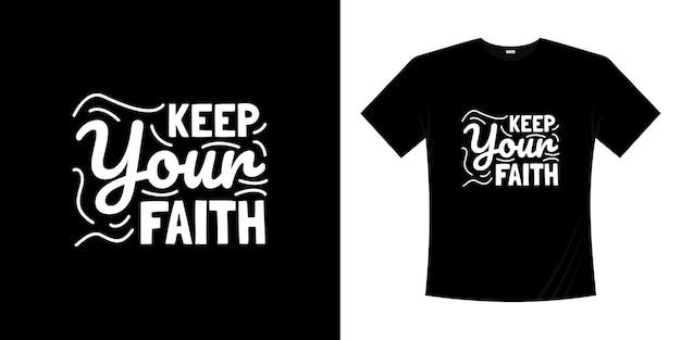 Zachowaj projekt koszulki typografii wiary