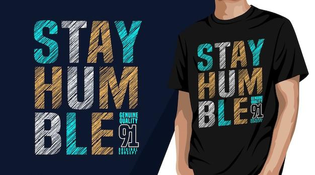 Zachowaj skromny projekt koszulki typograficznej