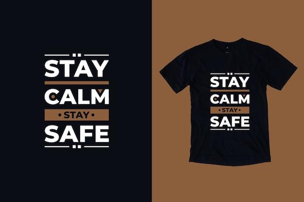 Zachowaj spokój, bądź bezpieczny nowoczesny inspirujący projekt koszulki z cytatami