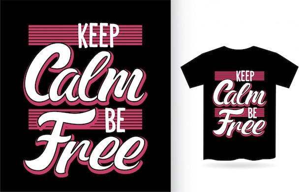 Zachowaj spokój, bądź wolny projekt napisów na koszulkę