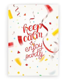 Zachowaj spokój i ciesz się imprezą. literowanie