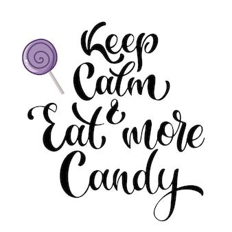 Zachowaj spokój i jedz więcej cukierków. halloween ręcznie napisany tekst. projekt do druku, plakat, zaproszenie, t-shirt. ilustracja wektorowa