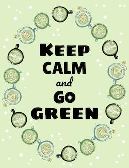 Zachowaj spokój i przejdź zielony plakat. filiżanki zielonej herbaty i ozdoba do kawy. ręcznie rysowane kreskówki
