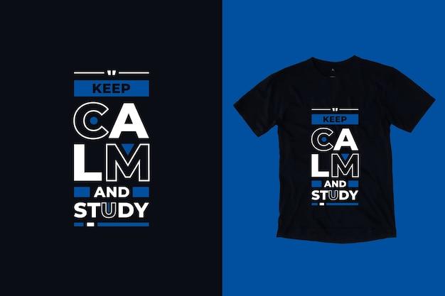 Zachowaj spokój i przestudiuj nowoczesny projekt koszulki z cytatami