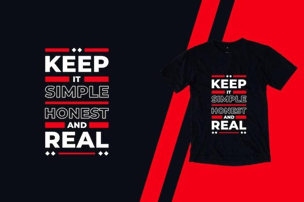 Zachowaj to proste, uczciwe i prawdziwe nowoczesne cytaty z projektu koszulki