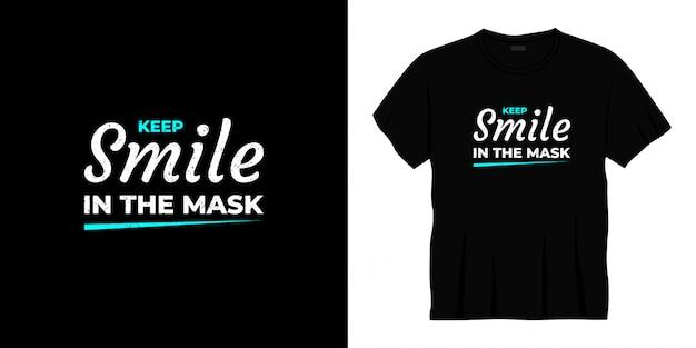 Zachowaj uśmiech w projekcie koszulki z typografią maski.