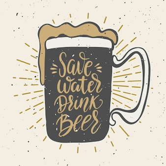 Zachowaj wodę, pij piwo. ręcznie rysowane kufel z napisem. element plakatu, karty,. ilustracja