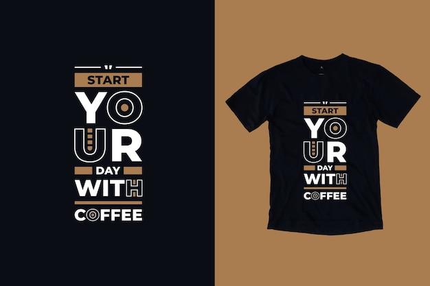 Zacznij dzień od nowoczesnego projektu koszulki motywacyjnych cytatów z kawą