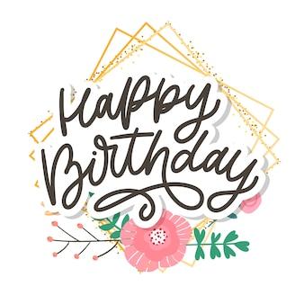 Zadowolony urodziny napis kaligrafia z kwiatem