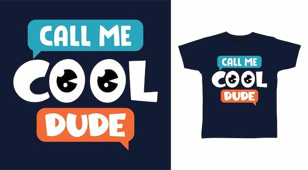 Zadzwoń do mnie cool dude typografia projektuje koncepcję koszulki