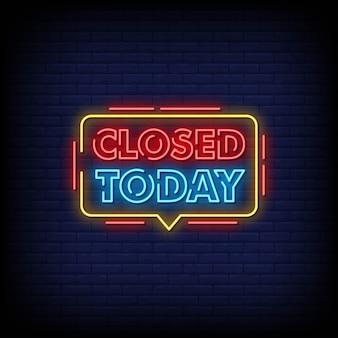 Zamknięte dzisiaj tekst w stylu neonów