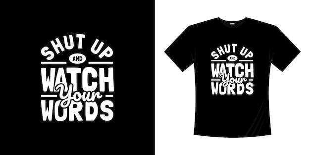 Zamknij się i obserwuj projekt koszulki z typografią słów