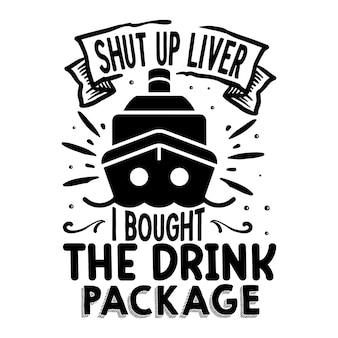 Zamknij wątrobę kupiłem pakiet napojów ilustracja z cytatami premium vector design