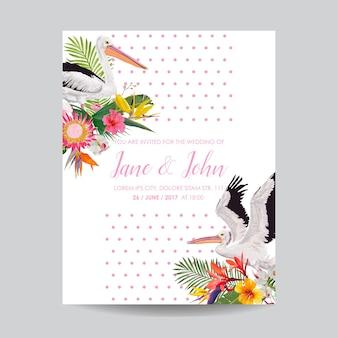 Zapisz kartkę randkową z egzotycznymi kwiatami i ptakami. szablon zaproszenia ślubne kwiatowy z pelikanów. pocztówka tropikalna. ilustracja wektorowa