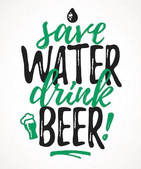 Zapisz zabawny napis water drink beer