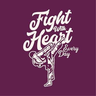 Zaprojektuj walkę z sercem każdego dnia z artystą sztuk walki karate kopiącym vintage ilustracji