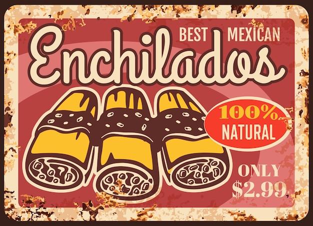 Zardzewiała metalowa płytka enchiladas, blaszany napis vintage rust. przywieszka z żelazistą meksykańską żywnością, etykieta kawiarni lub restauracji przy ulicy meksyku. enchiladas pikantne dania kuchni łacińskiej, plakat retro dla smakoszy
