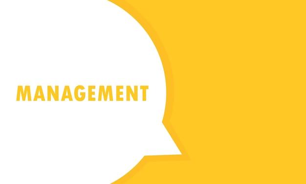 Zarządzanie mowy bańka transparent. może być używany w biznesie, marketingu i reklamie. wektor eps 10. na białym tle.
