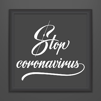 Zatrzymaj napis coronavirus w ciemnej ramce. projekt ręka typografia wektor. zatrzymaj motywacyjny cytat z koronawirusa. wybuch pandemii ostrzeżenia covid-19 2019-ncov.