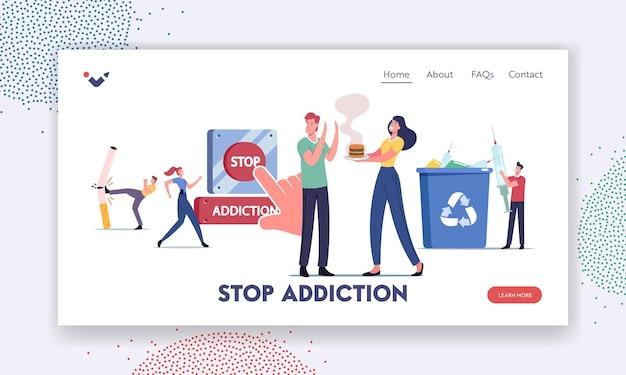 Zatrzymaj szablon strony docelowej uzależnienia. postacie rzucają palenie, narkotyki i niezdrowe jedzenie. ludzie walczą z papierosami wyrzucają strzykawkę i odmawiają jedzenia fastfoodów. ilustracja kreskówka wektor