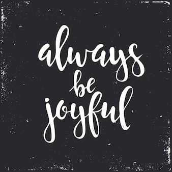 Zawsze bądź radosnym tekstem w ręku