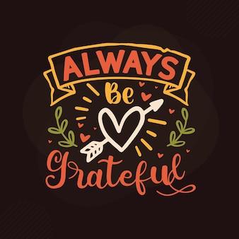 Zawsze bądź wdzięczny cytaty wdzięczności premium wektorów